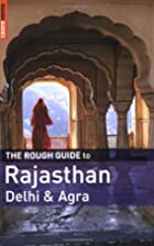 The Rough Guide to Rajasthan, Delhi & Agra…