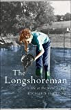 Shelton, Richard: The Longshoreman: A Life at the Water's Edge