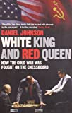 Johnson, Daniel: White King and Red Queen