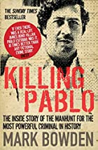 Killing Pablo: The Hunt for the World's&hellip;
