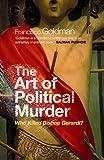 Goldman, Francisco: Art of Political Murder