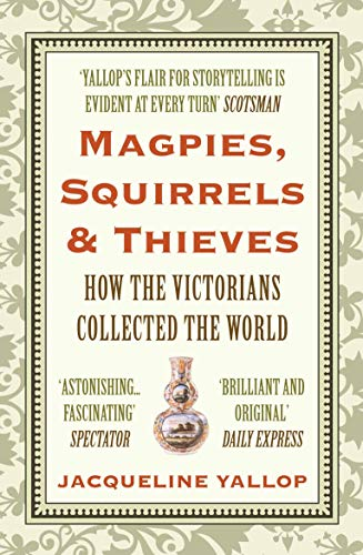 magpies-squirrels-and-thieves-how-the-victorians-collected-the-world