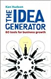 Hudson, Ken: The Idea Generator