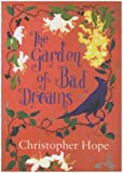 Hope, Christopher: The Garden of Bad Dreams