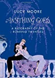 Moore, Lucy: The Roaring Twenties