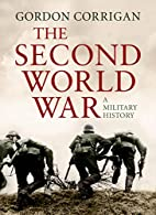 The Second World War: A Military History by…