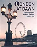 Epes, Anthony: London at Dawn : A Photographic Journey Through a Hidden City