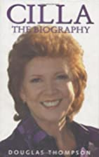 Cilla: The Biography by Douglas Thompson