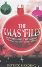 The Xmas Files: Facts Behind the Myths and…
