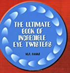 Ultimate Book of Incredible Eye-twisters by…