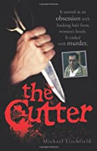 The Cutter by Michael Litchfield
