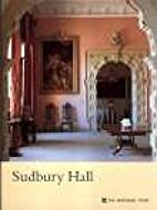 Sudbury Hall (National Trust Guidebooks) by…