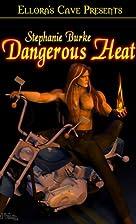 Dangerous Heat by Stephanie Burke