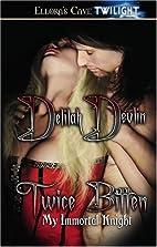 Twice Bitten by Delilah Devlin