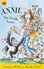 Annie the Gorilla Nanny (Crazy Jobs) by…