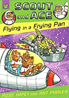 Scout And Ace: Flying In A Frying Pan by…