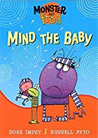 Mind the Baby (Monster & Frog) by Rose Impey