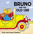 Bruno and the Old Car by Jacqui Hawkins