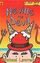 Neville the Devil (Jiggy McCue) by Michael…