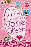 Hollyer, Belinda: The Truth About Josie Green (Red Apple)