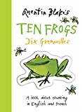 Blake, Quentin: Quentin Blake's Ten Frogs Dix Grenouilles: A Book About Counting in English and French (English and French Edition)