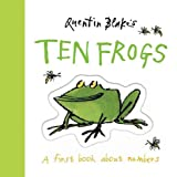 Blake, Quentin: Quentin Blake's Ten Frogs: A First Book About Numbers
