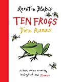 Blake, Quentin: Quentin Blake's Ten Frogs Diez Ranas: A Book About Counting in English and Spanish (English and Spanish Edition)