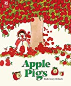 Apple Pigs by Ruth Orbach
