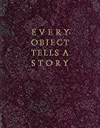 Every Object Tells a Story by Oliver Hoare