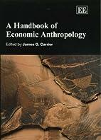 A Handbook Of Economic Anthropology (Elgar…