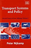 Nijkamp, Peter: Transport Systems And Policy: Selected Essays Of Peter Nijkamp