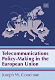 Goodman, Joseph W.: Telecommunications Policy-making in the European Union