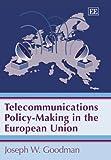 Goodman, Joseph W.: Telecommunications Policy-making in the European Union