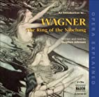 An Introduction To... Wagner: The Ring of…