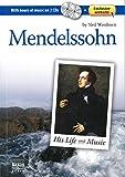 Neil Wenborn: Mendelssohn: His Life and Music