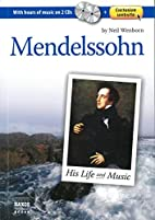 Mendelssohn: His Life and Music by Neil…