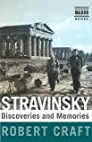 Robert Craft: Stravinsky: Discoveries and Memories