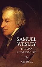 Samuel Wesley: The Man and his Music by…