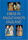 Owen-Crocker, Gale R: Dress In Anglo-saxon England