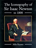 Keynes, W. Milo: The Iconography Of Sir Isaac Newton To 1800