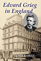 Edvard Grieg in England by Lionel Carley