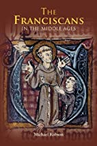 The Franciscans in the Middle Ages (Monastic…