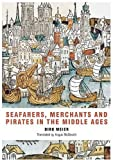 Meier, Dirk: Seafarers, Merchants And Pirates in the Middle Ages