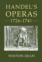 Handel's Operas, 1726-1741 by Winton Dean