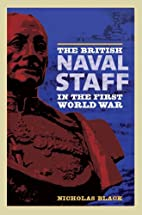 The British Naval Staff in the First World…