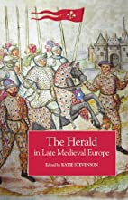 The Herald in Late Medieval Europe by Katie…