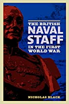 The British Naval Staff in the First World&hellip;