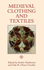 Medieval Clothing and Textiles Volume VIII…