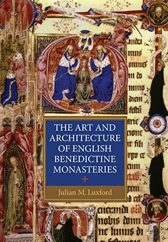 the-art-and-architecture-of-english-benedictine-monasteries-studies-in-the-history-of-medieval-religion
