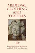 Medieval Clothing and Textiles 10 by Robin…